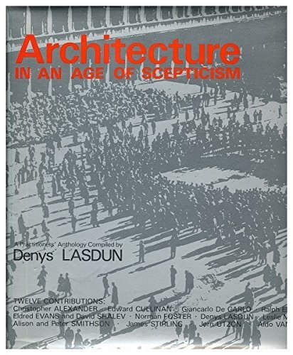 Architecture in an Age of Scepticism: A Practitioners' Anthology
