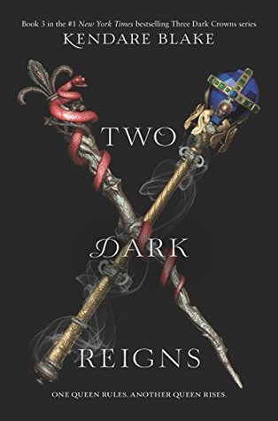 Two Dark Reigns (Three Dark Crowns #3)