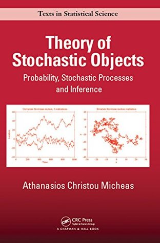 Theory of Stochastic Objects: Probability, Stochastic Processes and Inference