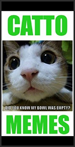 Memes: Funny Catto Memes & Jokes: (Funny Memes About Cats! Kitteh Says Download Now LOL)