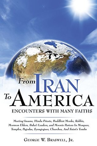 From Iran To America Enco: Meeting Imams, Hindu Priests, Buddhist Monks, Rabbis, Mormon Elders, Baha'i Leaders, and Moonie Pastors In Mosques, Temples, ... Synagogues, Churches, And Saint's Tombs