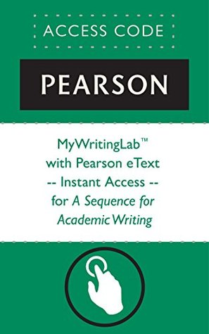 MyWritingLab™ with Pearson eText -- Instant Access -- for A Sequence for Academic Writing