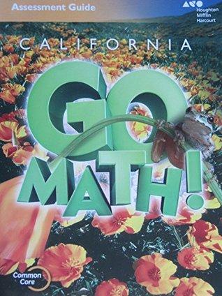 CALIFORNIA GO MATH ! ASSESSMENT GUIDE GRADE 5