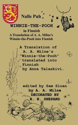 Nalle Puh Winnie-the-Pooh in Finnish: A Translation of A. A. Milne's Winnie-the-Pooh into Finnish