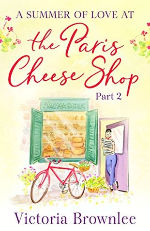 Part 2: A Summer of Love at the Paris Cheese Shop
