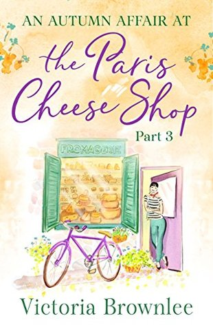 Part 3: An Autumn Affair at the Paris Cheese Shop