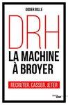 DRH, la machine à broyer by Didier BILLE