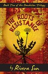 Book cover for The Roots of Resistance (Dandelion Trilogy Book 2)