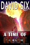 A Time of Rust: A Novel of Horror