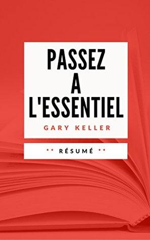 PASSEZ A L'ESSENTIEL: Résumé en Français