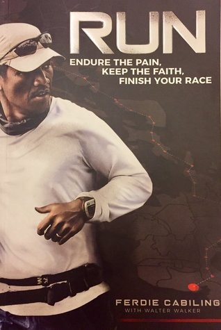 RUN: Endure the Pain, Keep the Faith, Finish Your Race