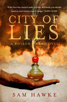 City of Lies (Poison Wars, #1) by Sam Hawke