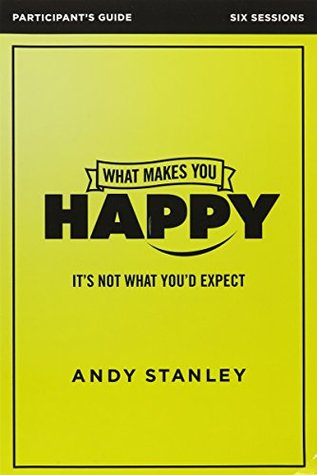 What Makes You Happy Participant's Guide with DVD: It's Not What You'd Expect