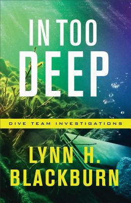 In Too Deep (Dive Team Investigations, #2)