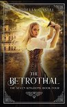 The Betrothal (The Seven Kingdoms #4)