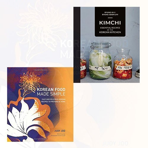Korean Food Made Simple and Kimchi 2 Books Bundle collection - Easy and Delicious Korean Recipes to Prepare at Home, Essential Recipes of the Korean Kitchen