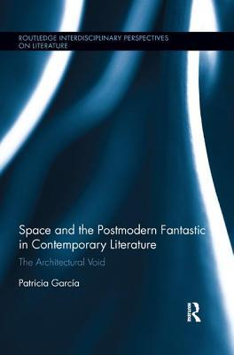 Space and the Postmodern Fantastic in Contemporary Literature: The Architectural Void