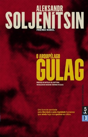 O Arquipélago Gulag by Aleksandr Solzhenitsyn