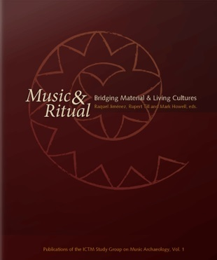 Music and Ritual: Bridging Material and Living Cultures
