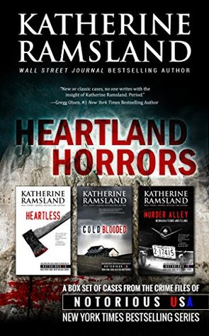 Heartland Horrors (Iowa, Kansas, Nebraska, Notorious USA): A True Crime Box Set