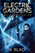 Electric Gardens (Robot Dystopia) by M. Black