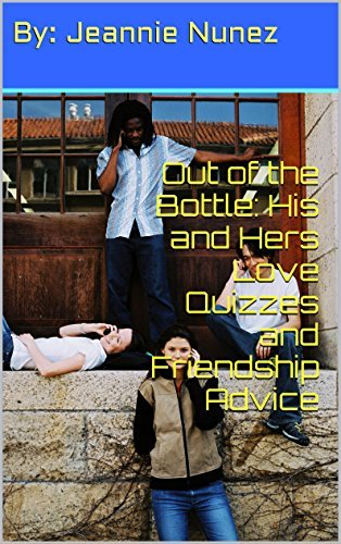 Out of the Bottle: His and Hers Love Quizzes and Friendship Advice