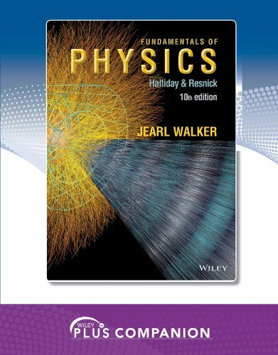 Wiley Plus Companion for Fundamentals of Physics, Halliday & Resnick 10th Edition