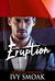 Eruption (The Hunted, #3) by Ivy Smoak