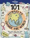 101 Small Ways to Change the World by Lonely Planet Kids