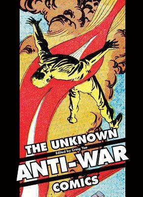 The Unknown Anti-War Comics! por Craig Yoe