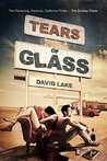Tears of Glass by David  Lake