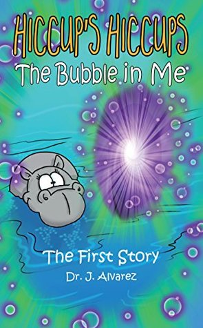 The Bubble in Me (Hiccup's Hiccups, #1)
