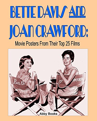 Bette Davis and Joan Crawford: Movie Posters From Their Top 25 Films
