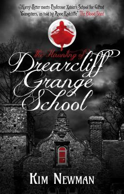 The Haunting of Drearcliff Grange School by Kim Newman