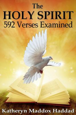 The Holy Spirit: 592 Scriptures Examined