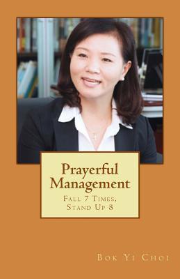 Prayerful Management: Fall 7 Times, Stand Up 8