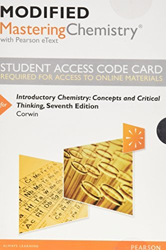 Modified Mastering Chemistry with Pearson eText -- Standalone Access Card -- for Introductory Chemistry: Concepts and Critical Thinking (7th Edition)