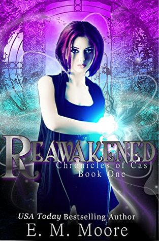 Reawakened by E.M. Moore