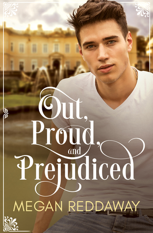 Out, Proud, and Prejudiced by Megan Reddaway