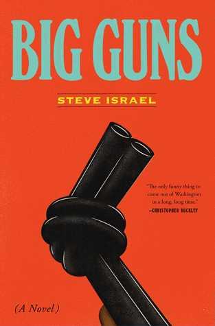 Preorder Big Guns by Steve Israel