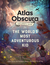 The Atlas Obscura Explorer's Guide for the World's Most Adven... by Dylan Thuras