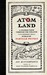 Atom Land: A Guided Tour Through the Strange (and Impossibly Small) World of Particle Physics