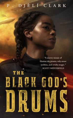 Image result for P. Djèlí Clark: The Black God's Drums.