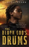 The Black God's Drums by P. Djèlí Clark