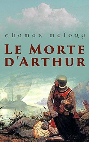 Le Morte d'Arthur: Complete 21 Books
