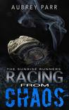 Racing From Chaos (Sunrise Runners Duology Book 2)
