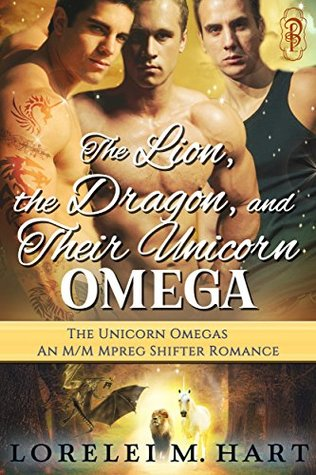 The Lion, the Dragon, and Their Unicorn Omega (The Unicorn Omegas #2)