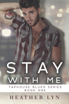 Stay With Me (Taphouse Blues Series, #1)