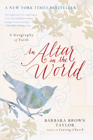 An altar in the world a geography of faith by barbara brown taylor fandeluxe Image collections