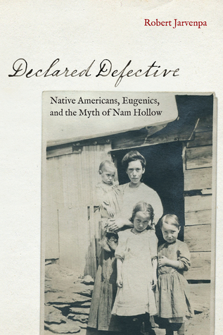 Declared Defective: Native Americans, Eugenics, and the Myth of Nam Hollow